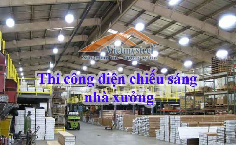 Thi công hệ thống điện chiếu sáng nhà xưởng Vietmysteel