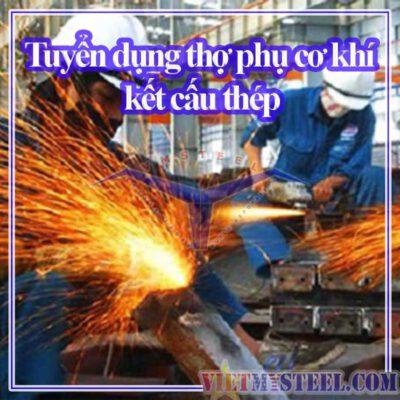 Tuyển dụng thợ phụ cơ khí kết cấu thép
